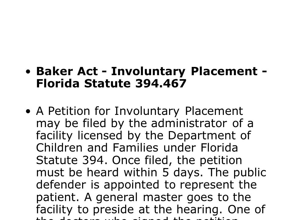 Baker Act - Involuntary Placement - Florida Statute