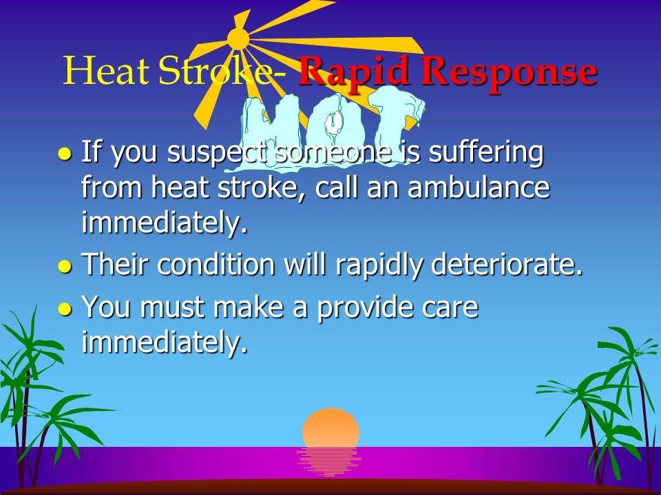 Heat Stroke- Rapid Response