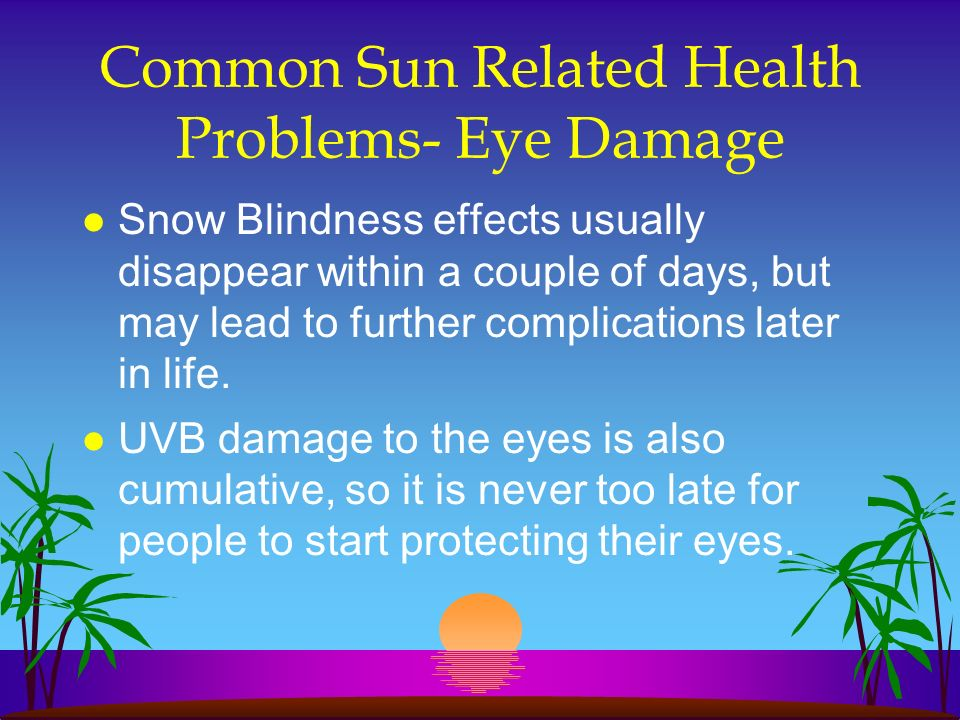 Common Sun Related Health Problems- Eye Damage