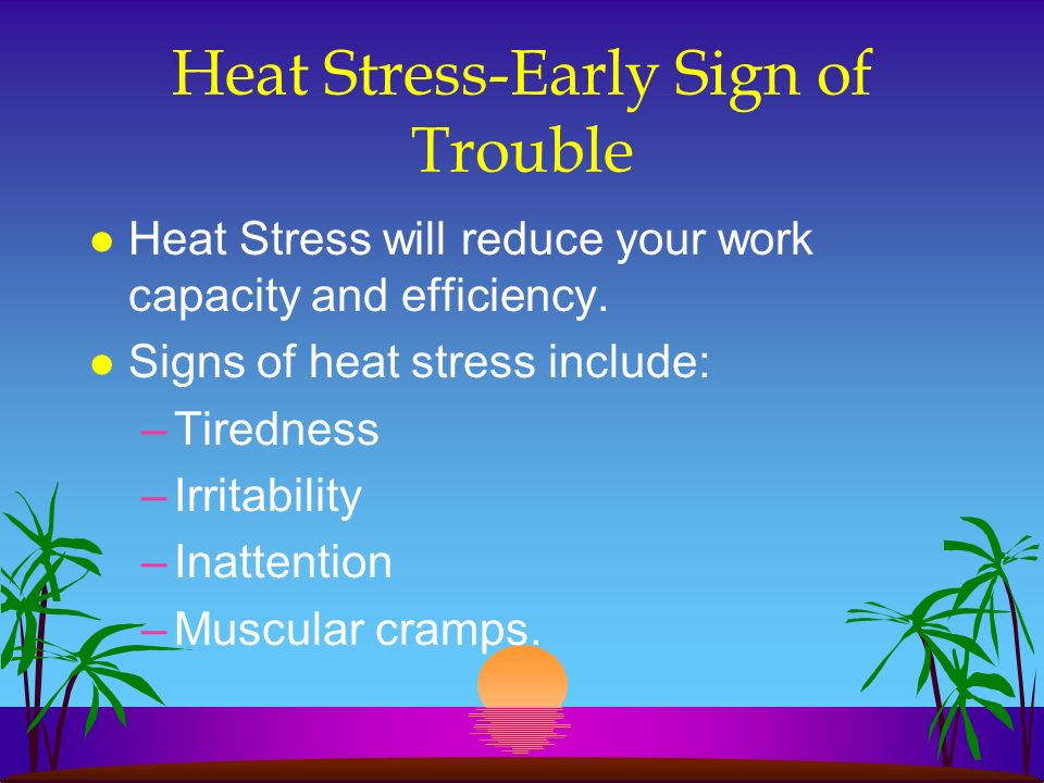 Heat Stress-Early Sign of Trouble