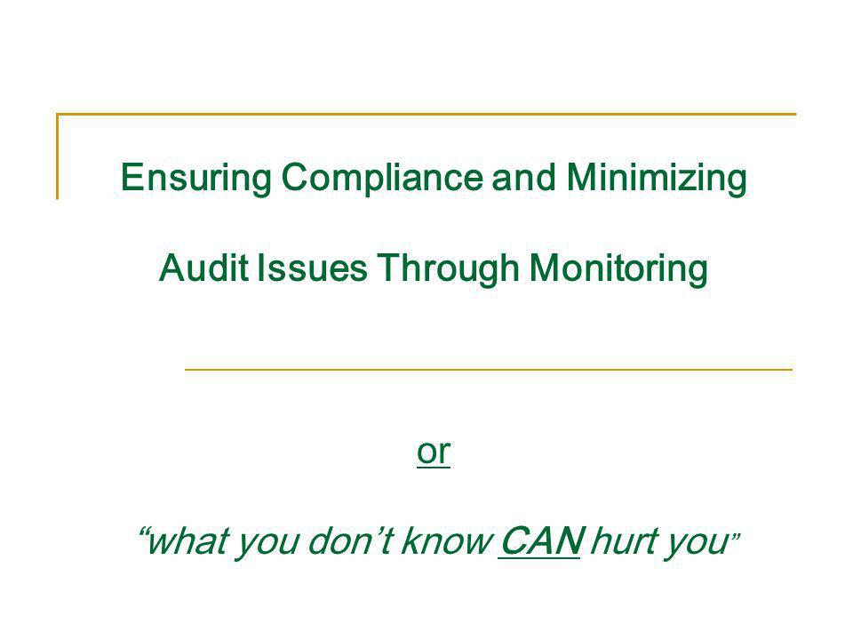 Ensuring Compliance and Minimizing Audit Issues Through Monitoring or what you don't know CAN hurt you