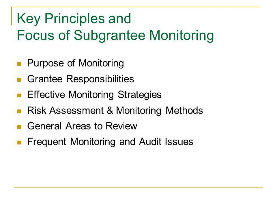 Key Principles and Focus of Subgrantee Monitoring