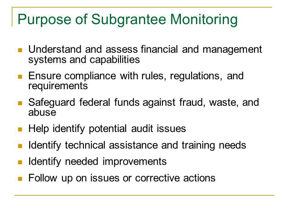 Purpose of Subgrantee Monitoring