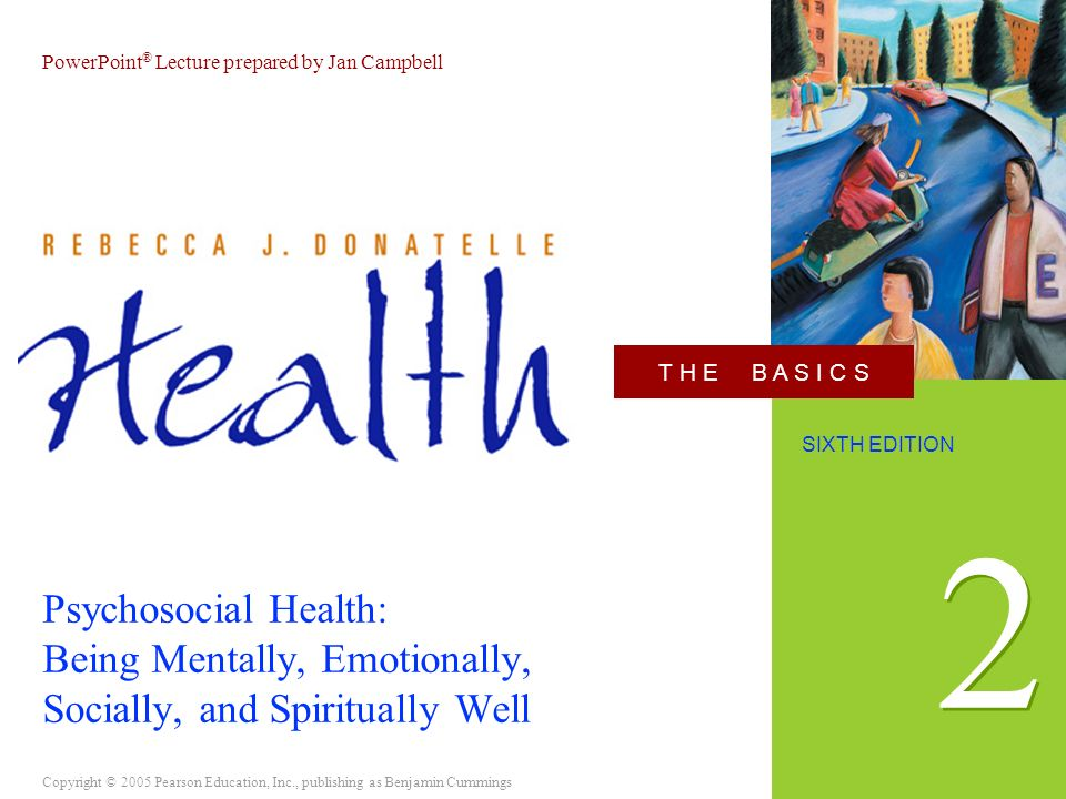 2 Psychosocial Health: Being Mentally, Emotionally, Socially, and Spiritually Well