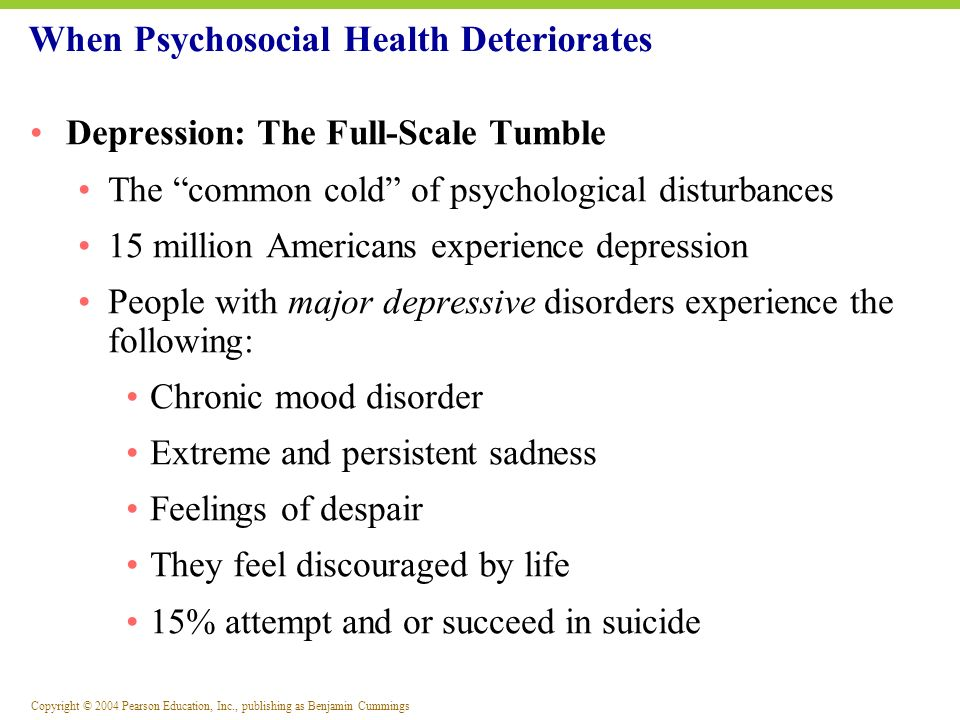 When Psychosocial Health Deteriorates