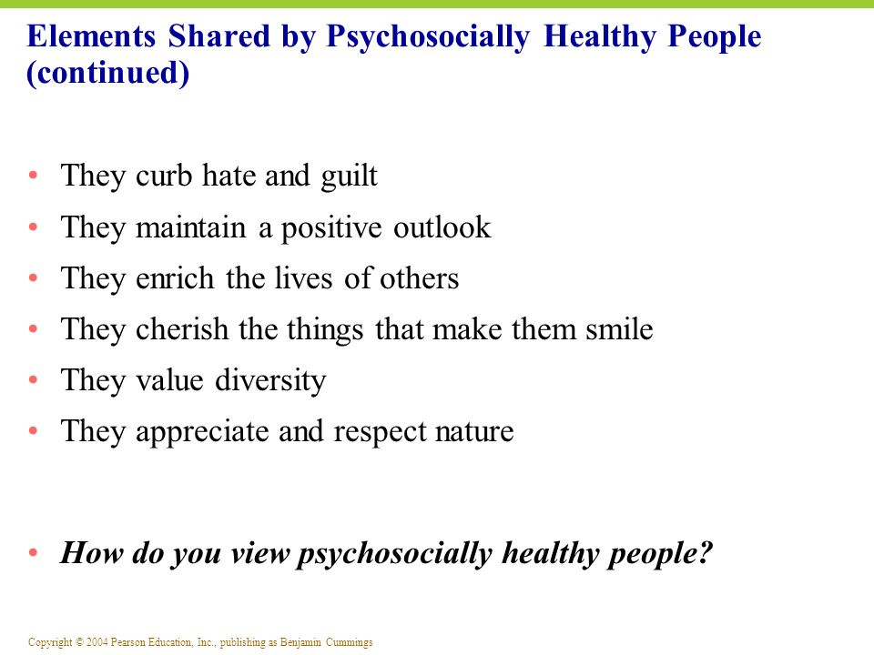 Elements Shared by Psychosocially Healthy People (continued)