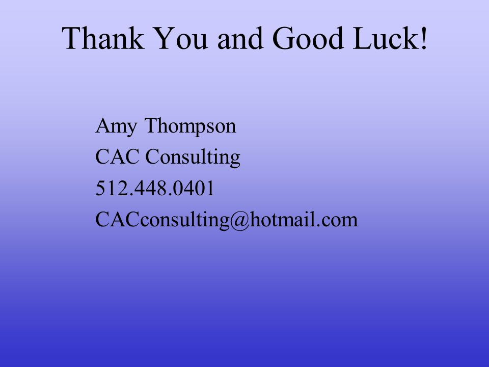 Amy Thompson CAC Consulting 512.448.0401 CACconsulting@hotmail.com