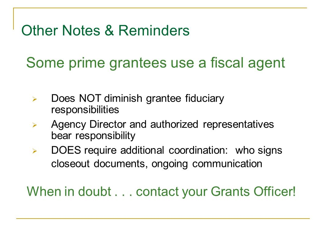 When in doubt . . . contact your Grants Officer!