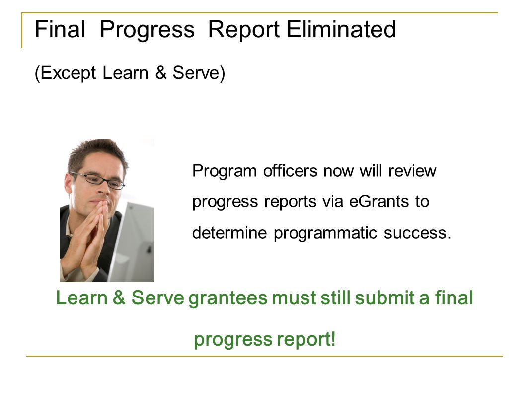 Learn & Serve grantees must still submit a final progress report!