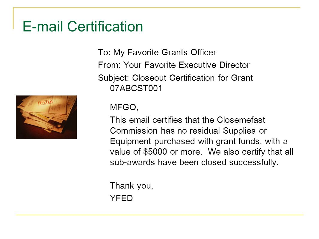 E-mail Certification To: My Favorite Grants Officer