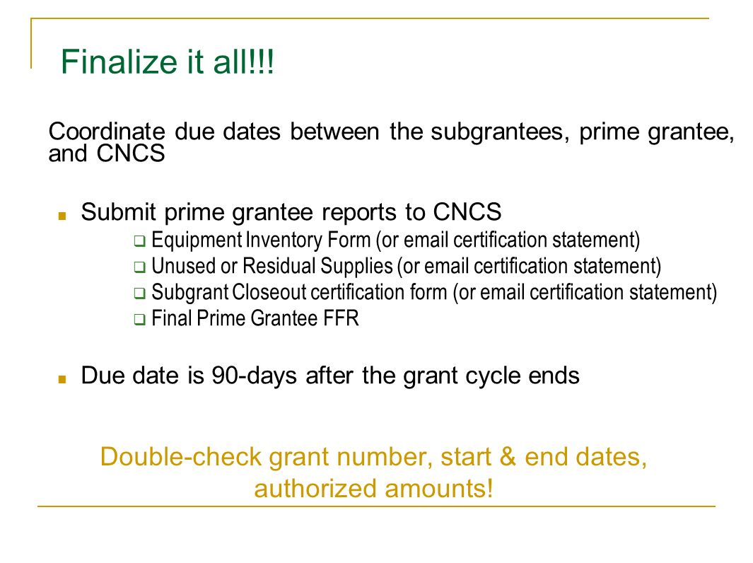 Double-check grant number, start & end dates, authorized amounts!