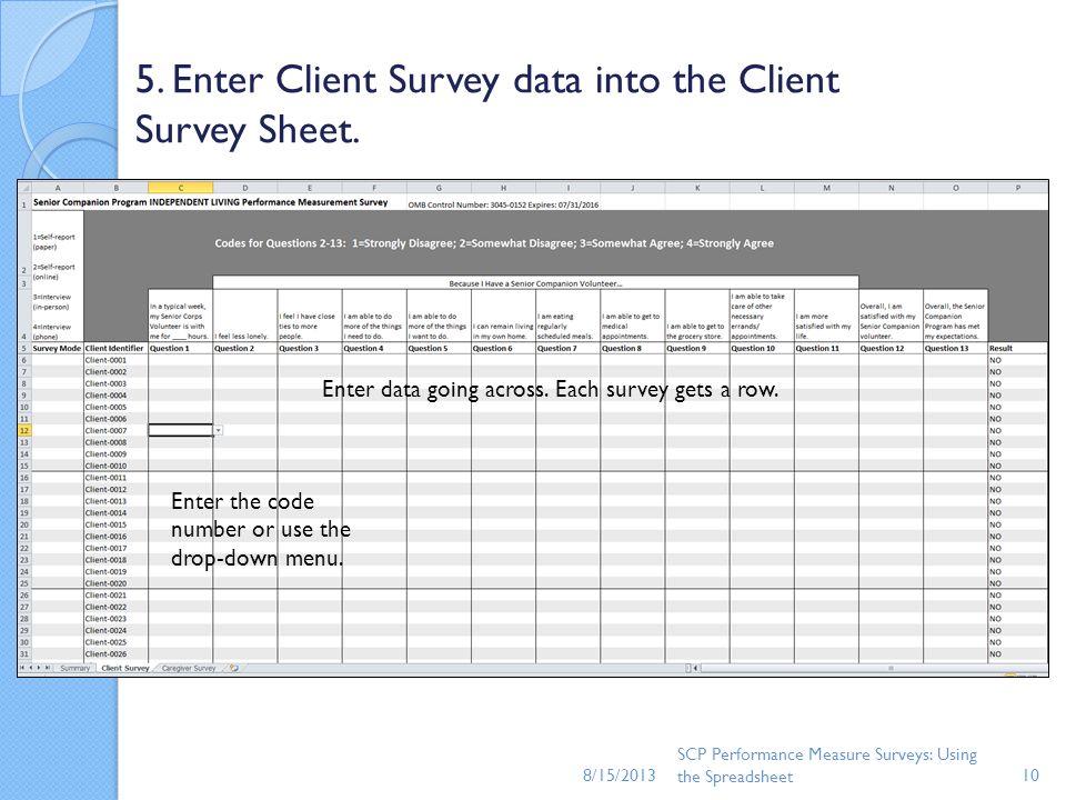 5. Enter Client Survey data into the Client Survey Sheet.