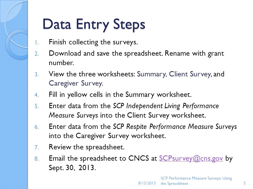 Data Entry Steps Finish collecting the surveys.