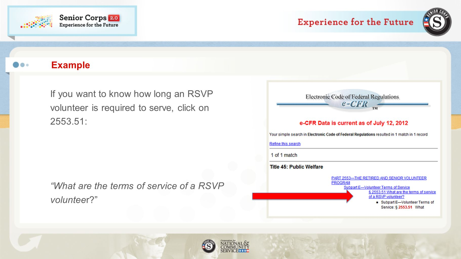Example If you want to know how long an RSVP volunteer is required to serve, click on 2553.51: What are the terms of service of a RSVP volunteer