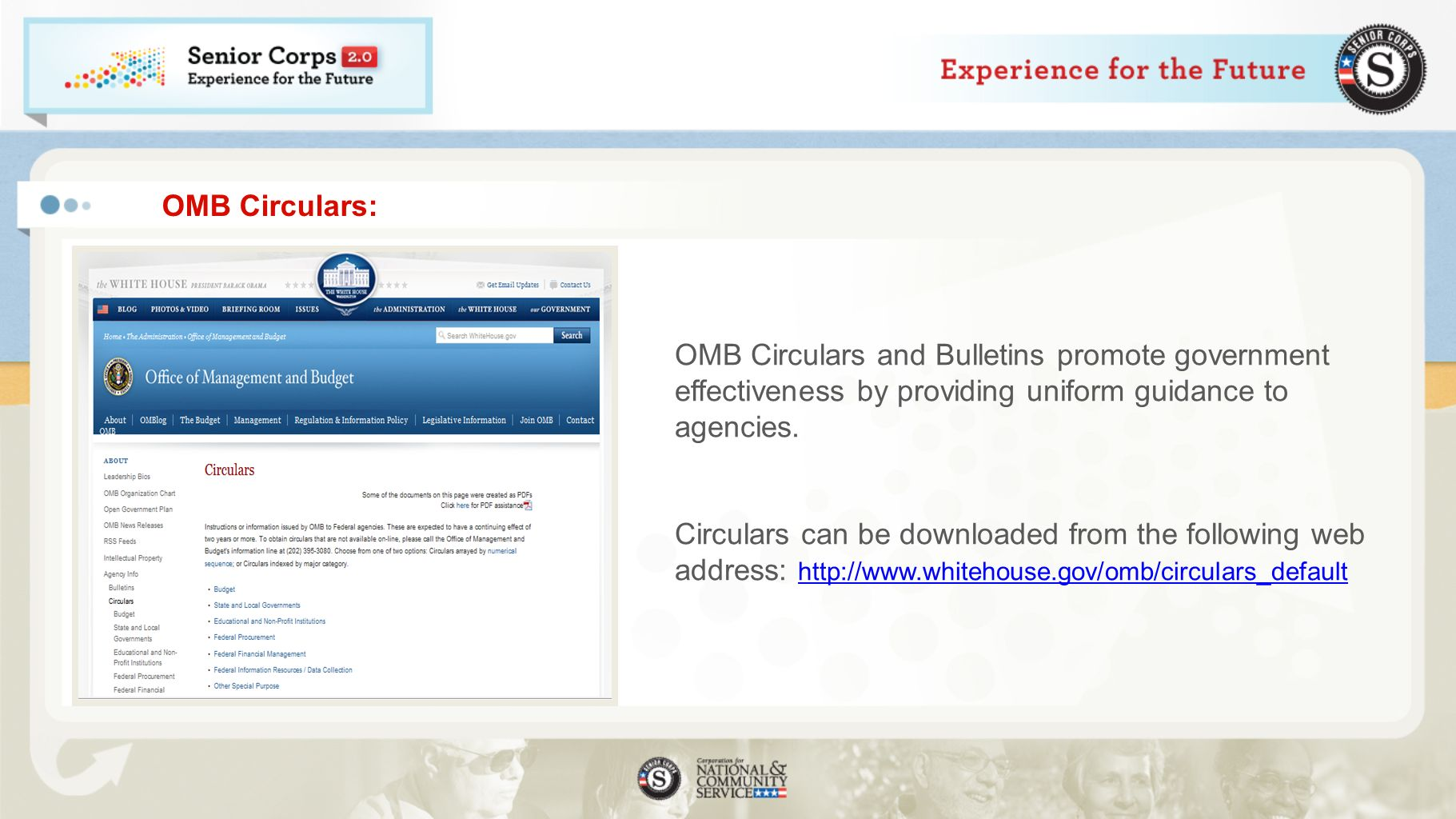OMB Circulars: OMB Circulars and Bulletins promote government effectiveness by providing uniform guidance to agencies.