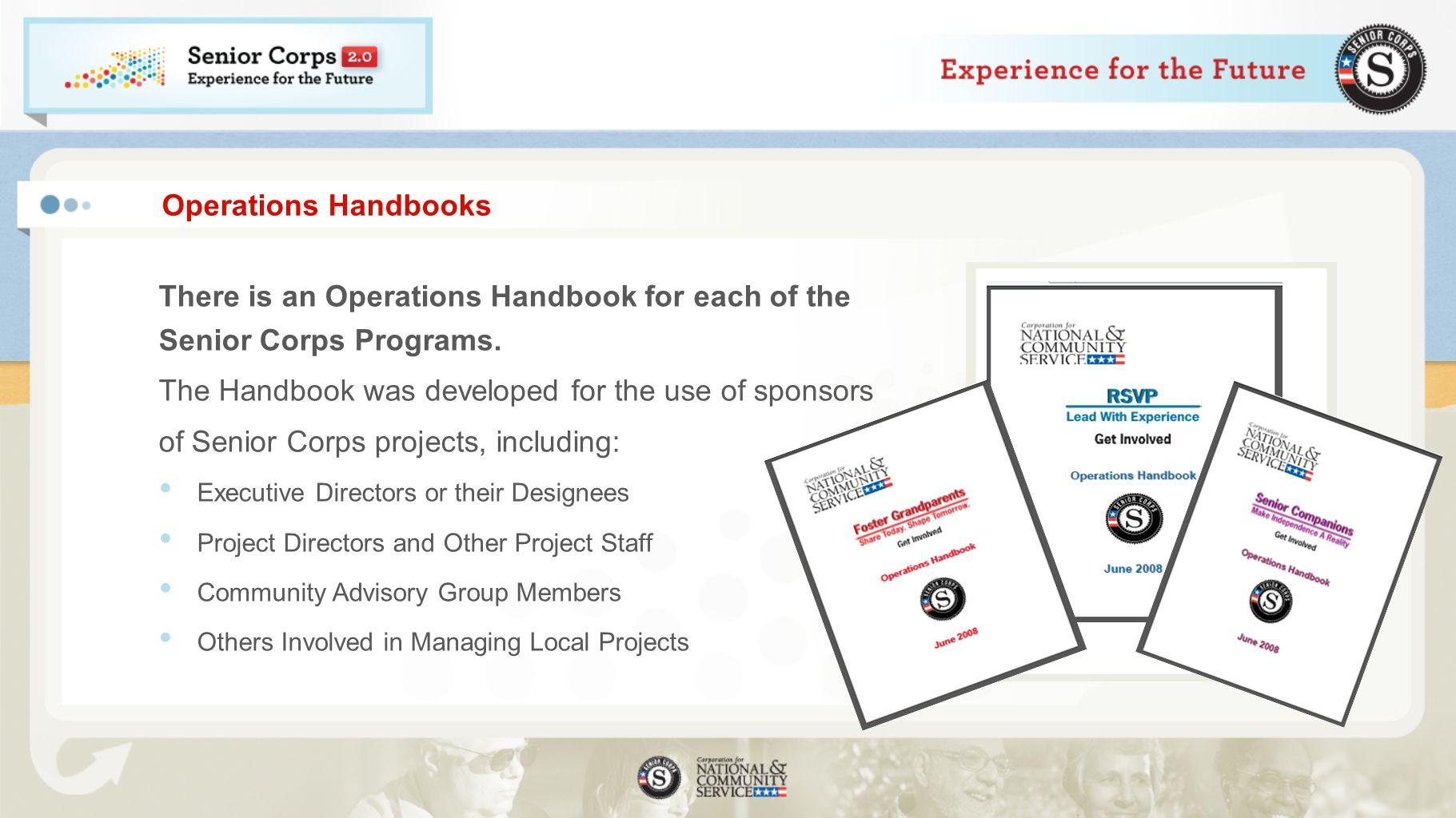 There is an Operations Handbook for each of the Senior Corps Programs.