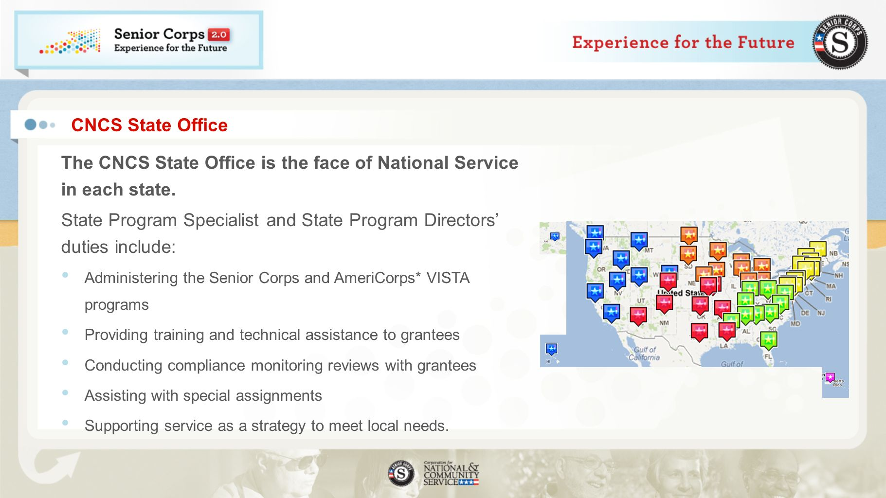 The CNCS State Office is the face of National Service in each state.
