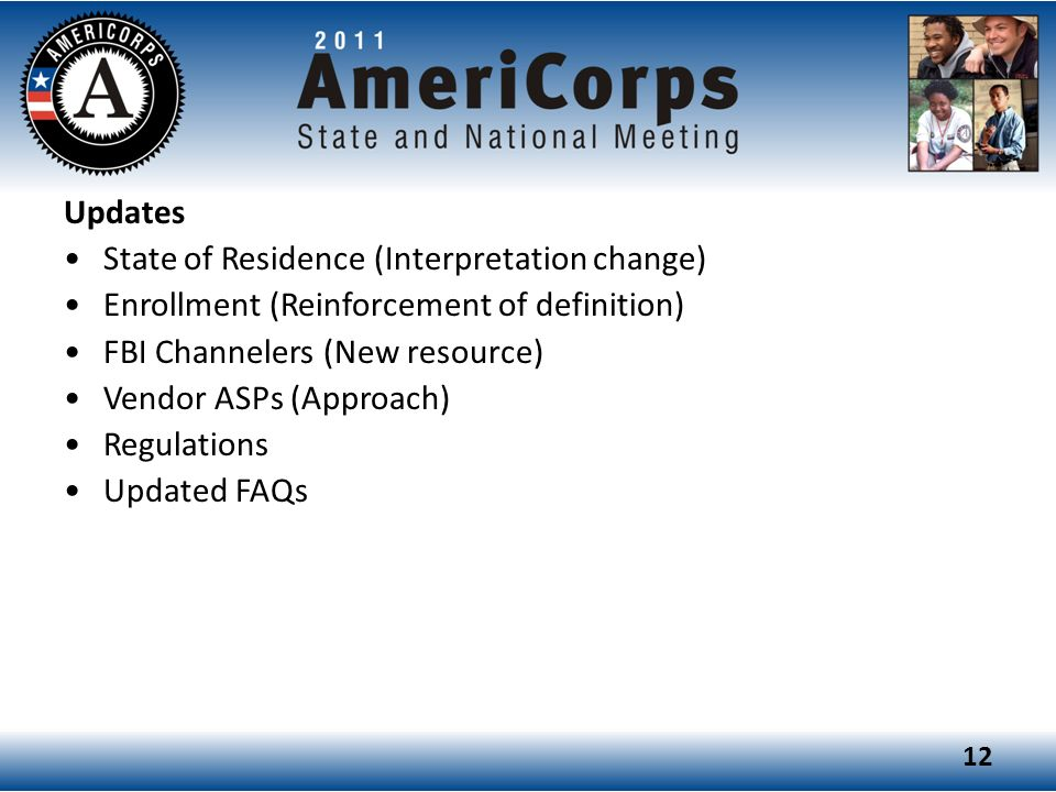 Updates State of Residence (Interpretation change) Enrollment (Reinforcement of definition) FBI Channelers (New resource)