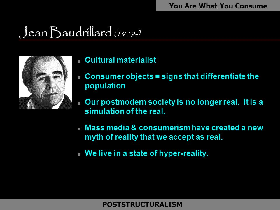 poststructuralism and baudrillard Hannah arendt and jean baudrillard: pedagogy in the consumer society trevor norris explores the contribution of hannah arendt and jean baudrillard to our appreciation of the consumer society and education.
