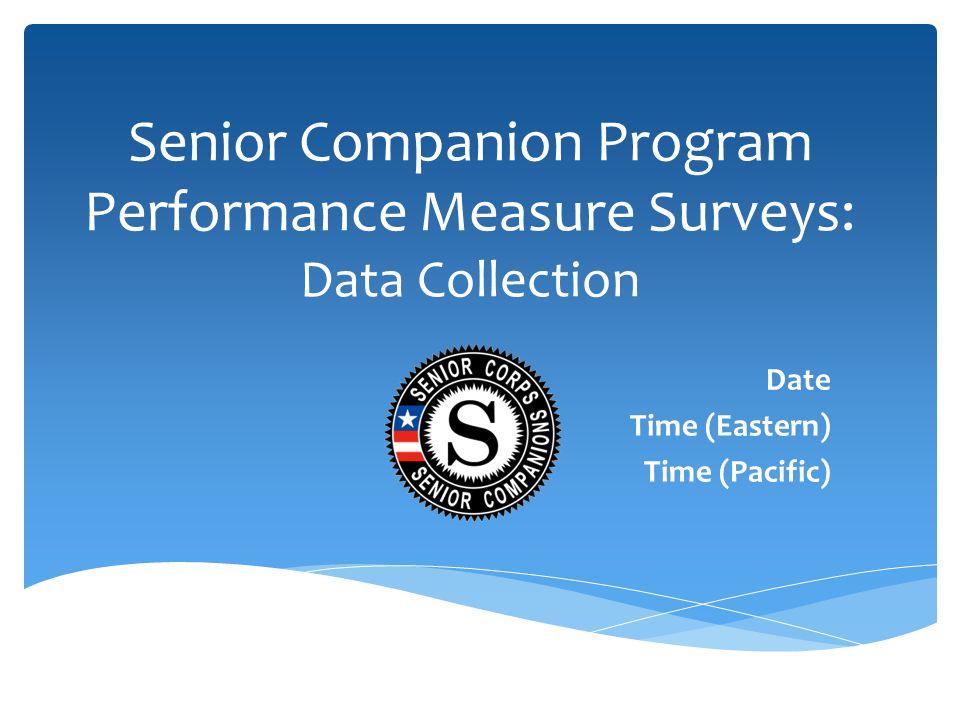 Senior Companion Program Performance Measure Surveys: Data Collection