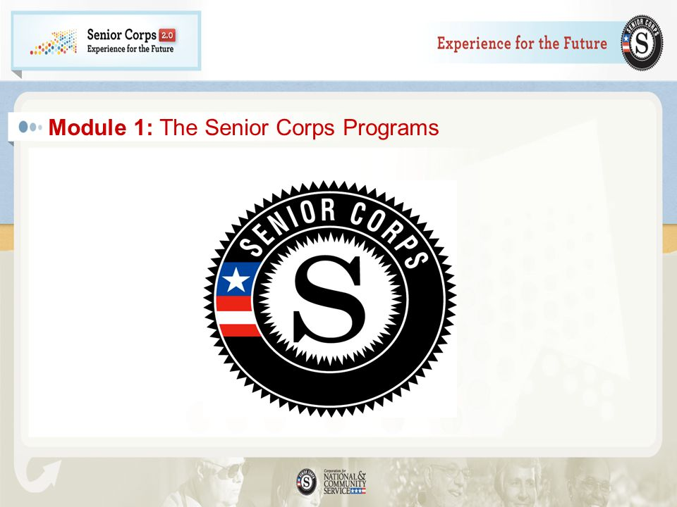 Module 1: The Senior Corps Programs