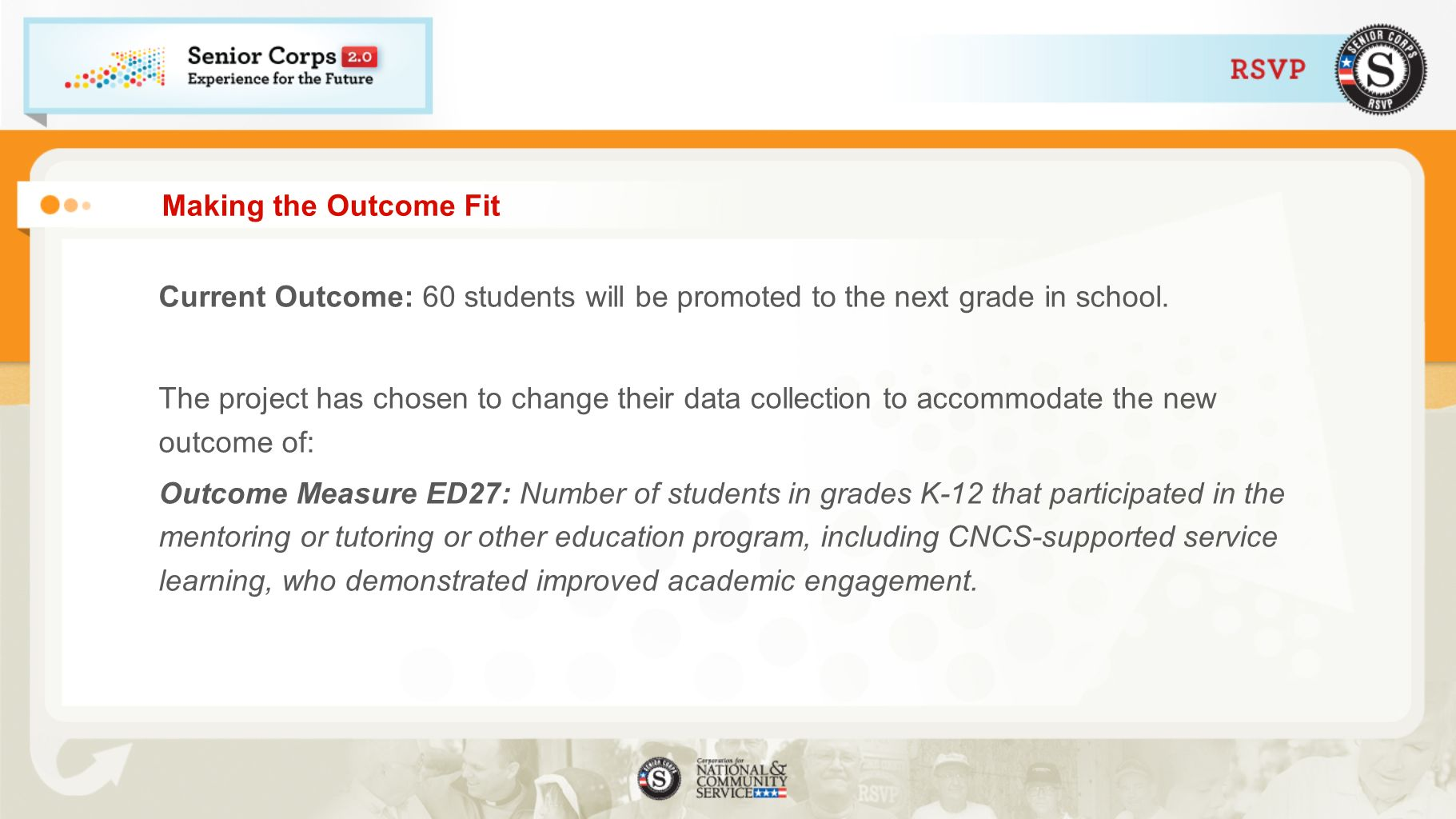 Making the Outcome Fit Current Outcome: 60 students will be promoted to the next grade in school.