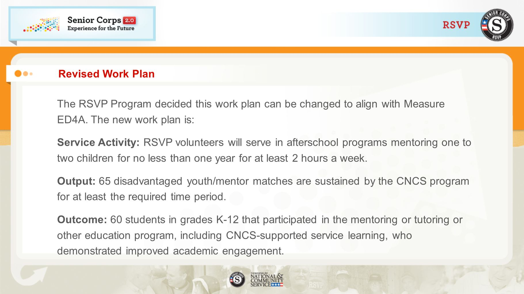Revised Work PlanThe RSVP Program decided this work plan can be changed to align with Measure ED4A. The new work plan is: