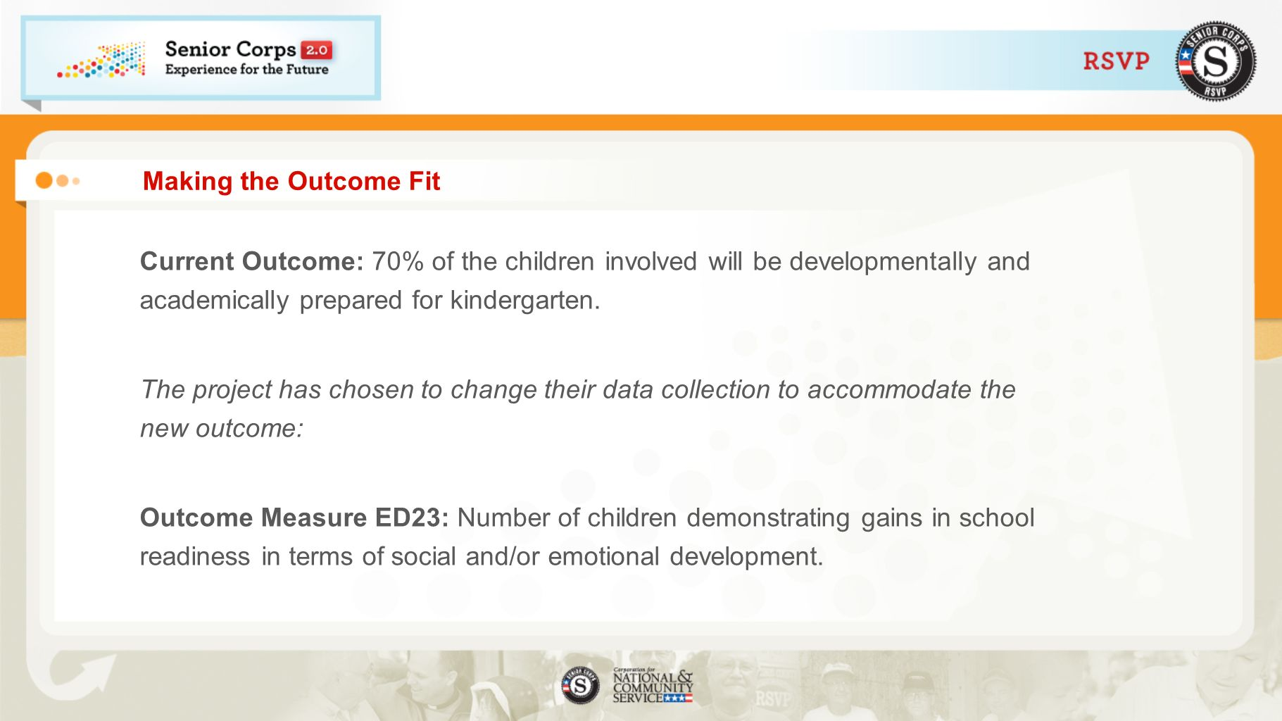 Making the Outcome Fit Current Outcome: 70% of the children involved will be developmentally and academically prepared for kindergarten.