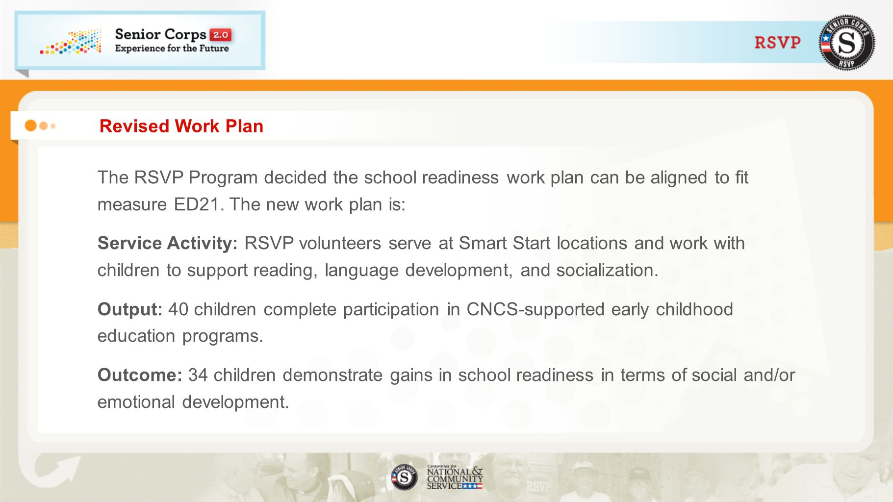 Revised Work PlanThe RSVP Program decided the school readiness work plan can be aligned to fit measure ED21. The new work plan is:
