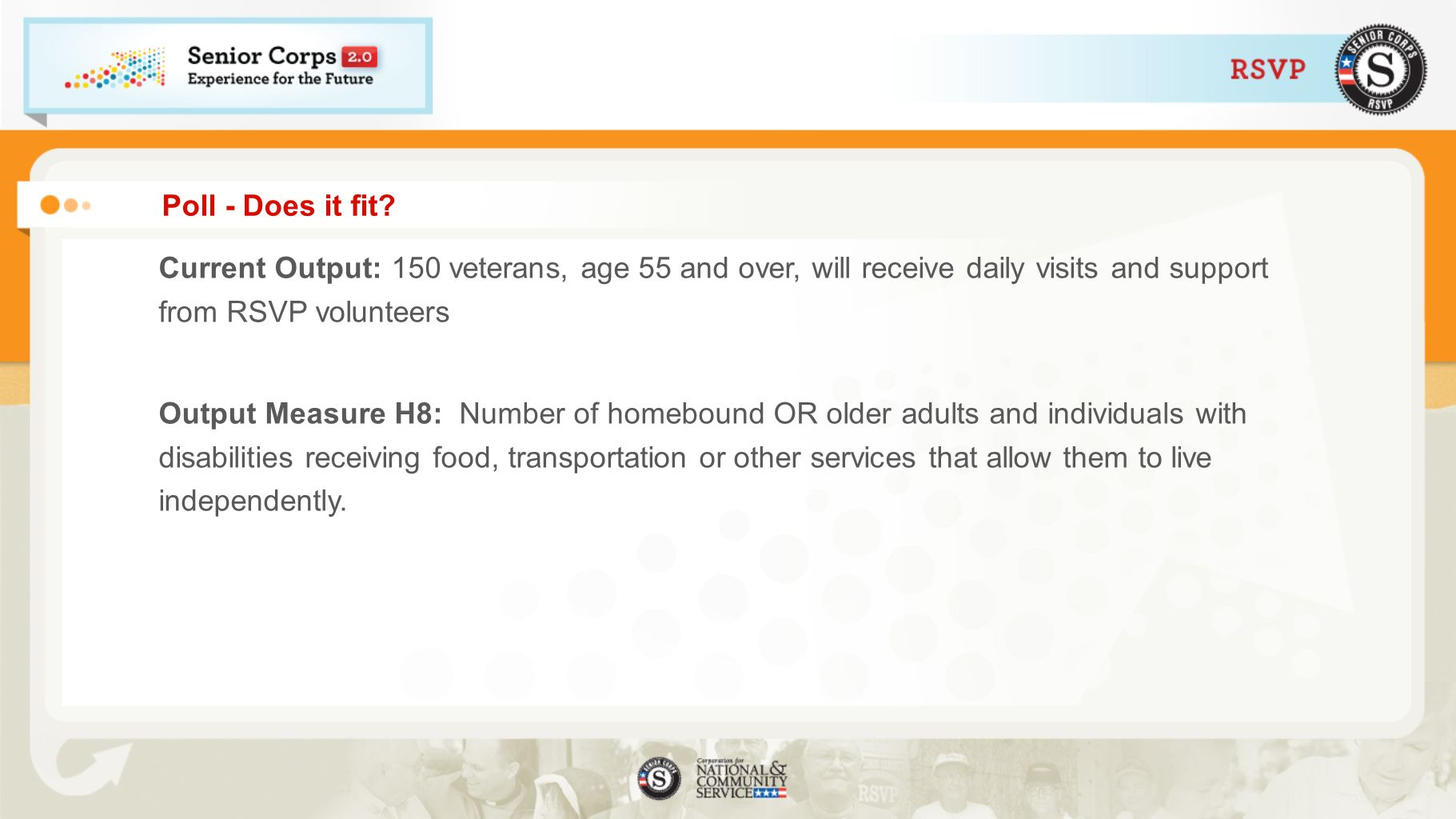 Poll - Does it fit Current Output: 150 veterans, age 55 and over, will receive daily visits and support from RSVP volunteers.