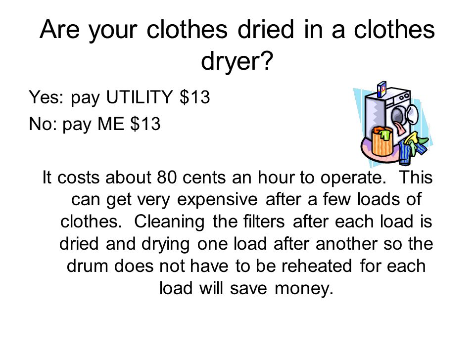 Are your clothes dried in a clothes dryer