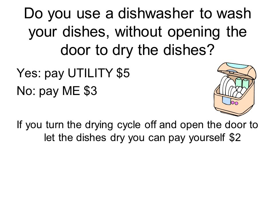 Do you use a dishwasher to wash your dishes, without opening the door to dry the dishes