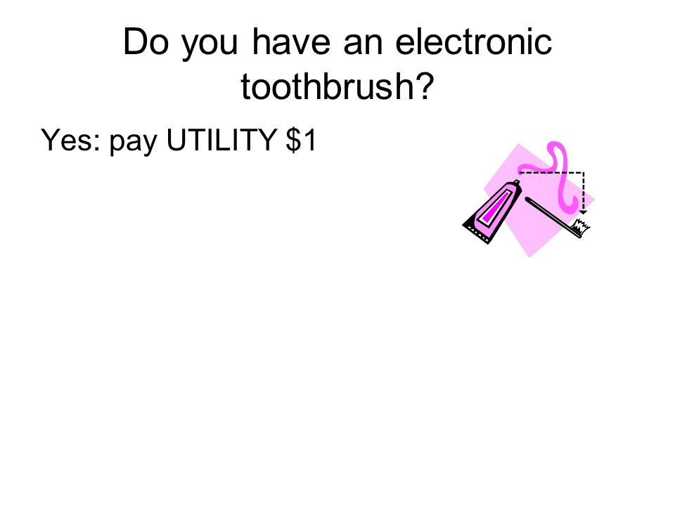 Do you have an electronic toothbrush