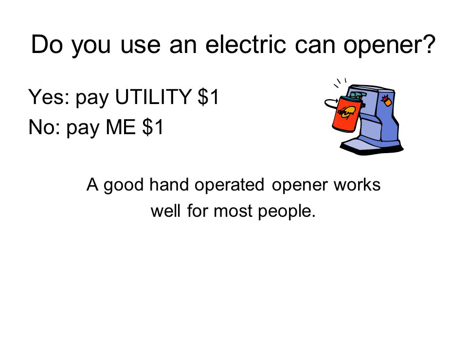 Do you use an electric can opener