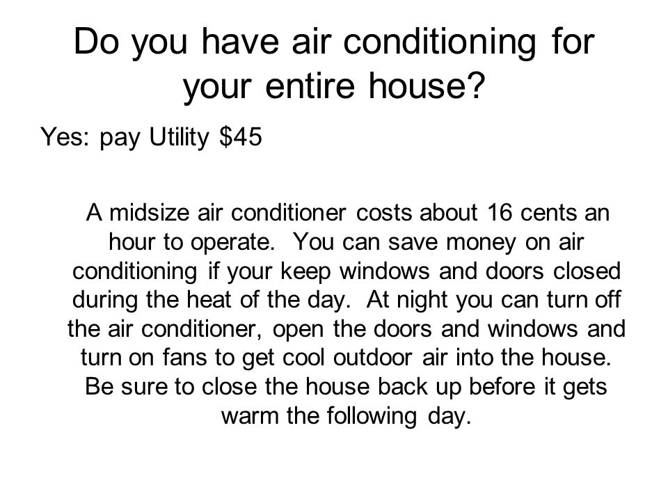 Do you have air conditioning for your entire house