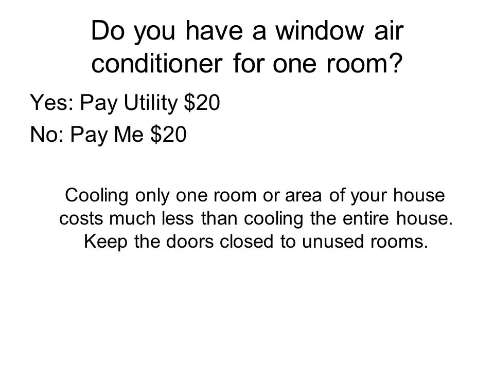 Do you have a window air conditioner for one room