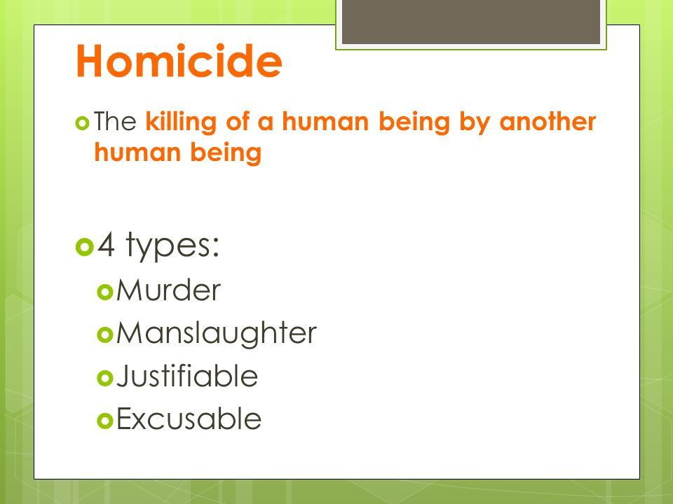 homicide unlawful killing of a person Killing with the intent for murder but where a partial defence applies d was the person whose unlawful act caused v's death or serious physical harm or b.