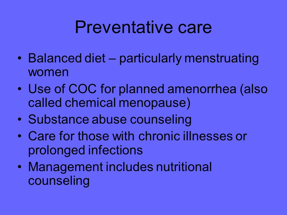 Preventative care Balanced diet – particularly menstruating women