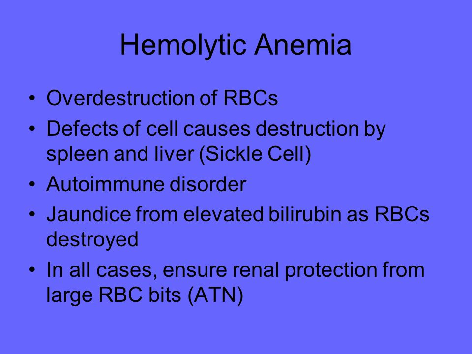 Hemolytic Anemia Overdestruction of RBCs