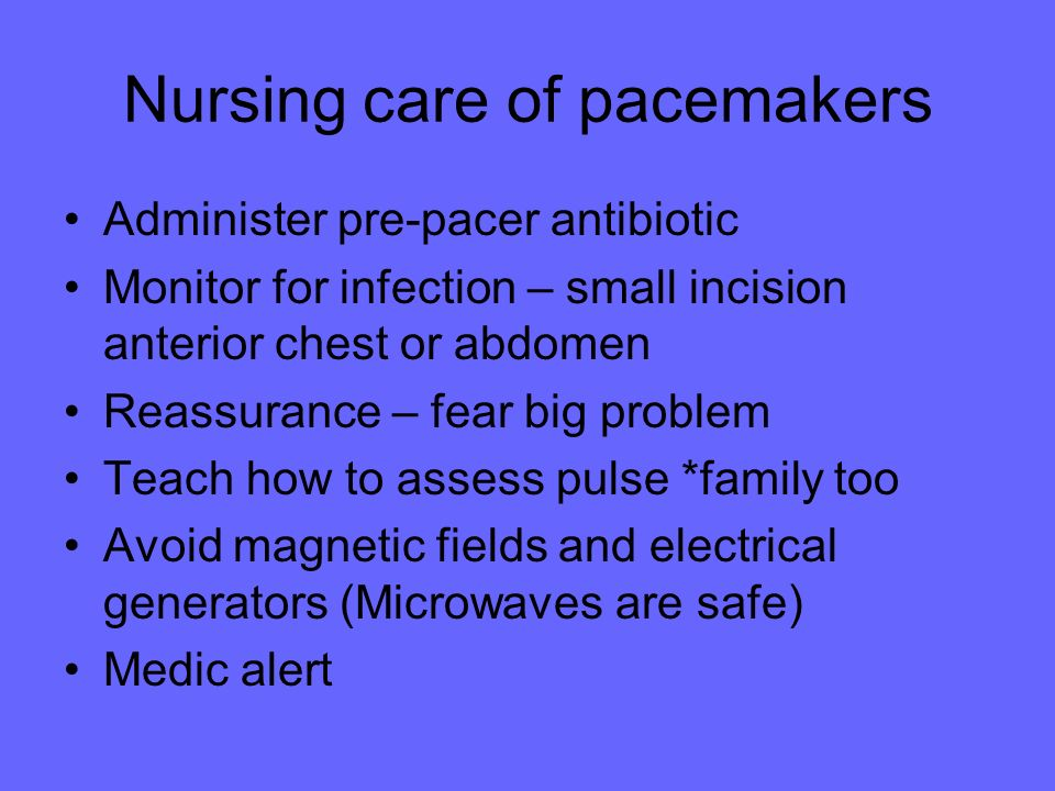 Nursing care of pacemakers