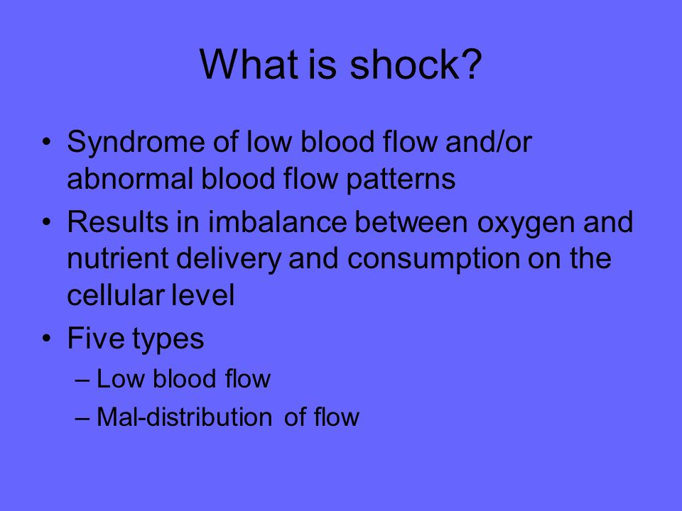 What is shock Syndrome of low blood flow and/or abnormal blood flow patterns.