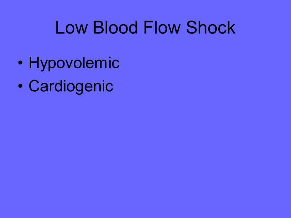 Low Blood Flow Shock Hypovolemic Cardiogenic