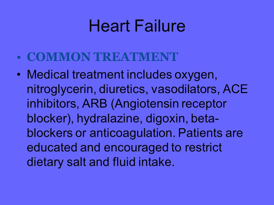 Heart Failure COMMON TREATMENT