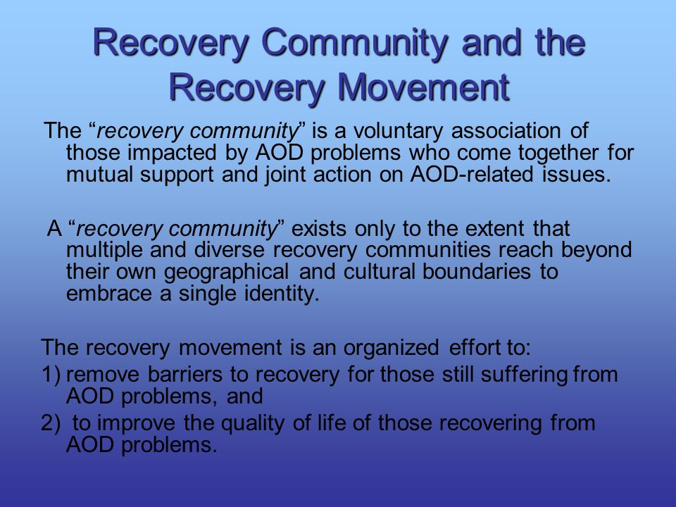 Recovery Community and the Recovery Movement