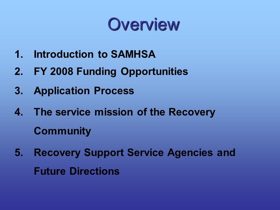 Overview Introduction to SAMHSA FY 2008 Funding Opportunities
