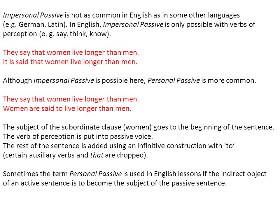 Impersonal Passive is not as common in English as in some other languages