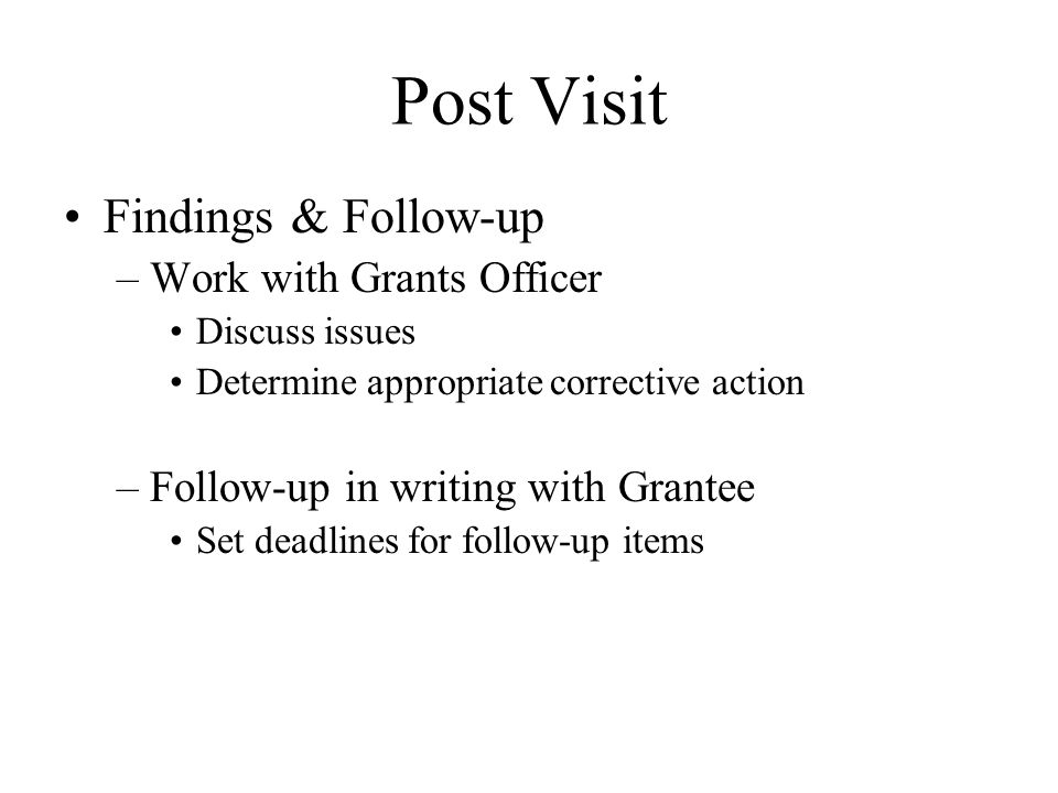 Post Visit Findings & Follow-up Work with Grants Officer