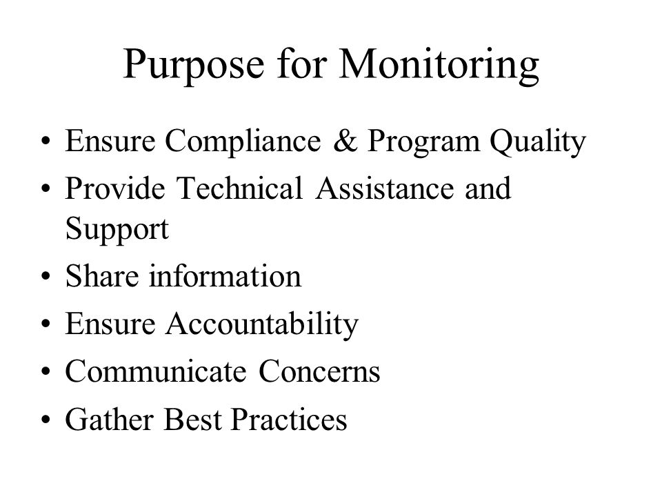 Purpose for Monitoring