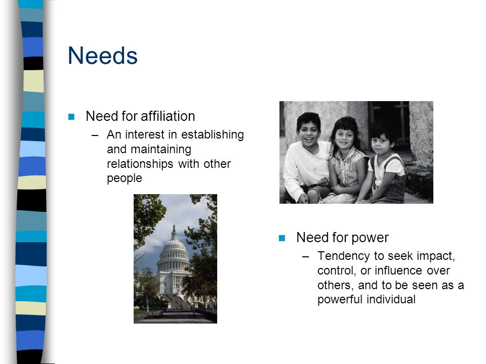 need for affiliation This week we briefly explored the trio of needs that is the need for power, the need for affiliation and the need for achievement i began really thinking about how in promotions these 3.