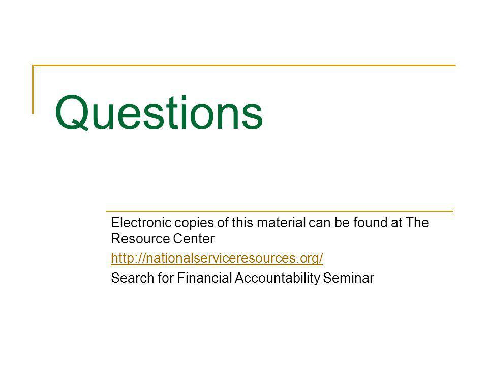 Questions Electronic copies of this material can be found at The Resource Center. http://nationalserviceresources.org/